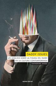 Daddy issues | ANGEL, KATHERINE | Cooperativa autogestionària